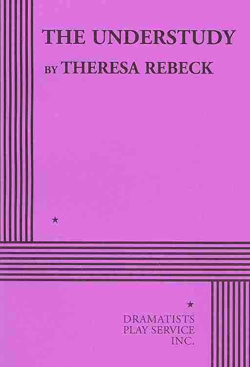 The Understudy By Rebeck, Theresa